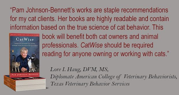 Pam Johnson-Bennett's works are staple recommendations for my cat clients. Her books are highly readable and contain information based on the true science of cat behavior.