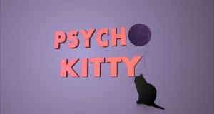Psycho Kitty starring Pam Johnson-Bennett
